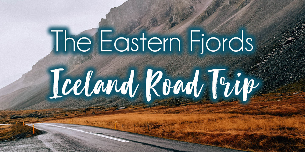 Discovering Iceland's Eastern Fjords