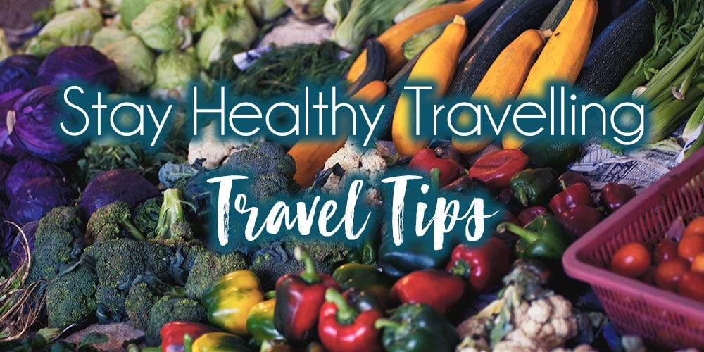 How To Stay Healthy While Travelling: Tips From a Personal Trainer