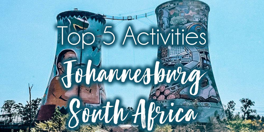 South Africa: Top 5 Activities in Johannesburg