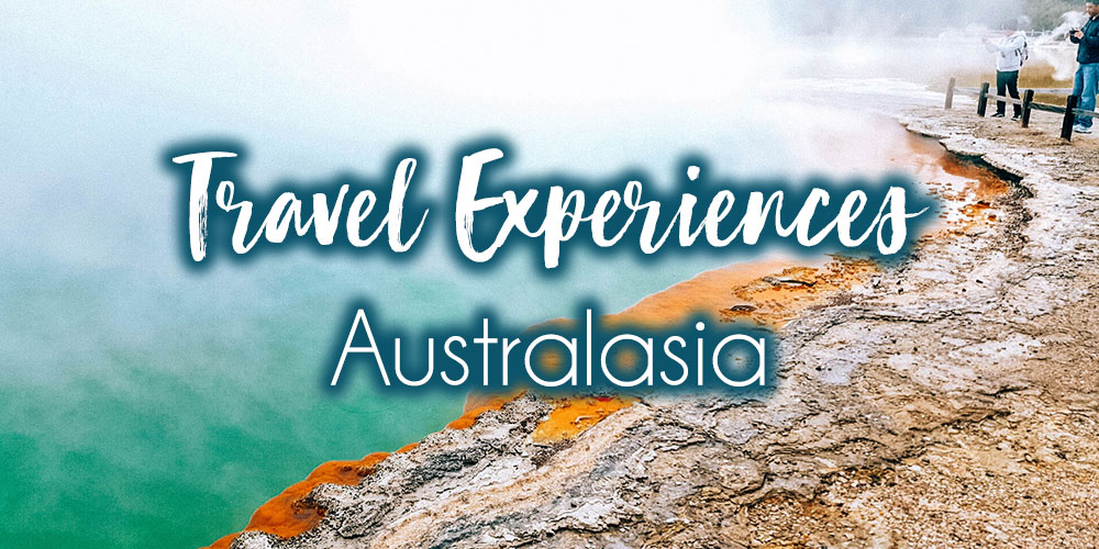 Most Memorable Travel Experiences: Australasia