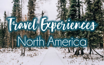 Most Memorable Travel Experiences: North America