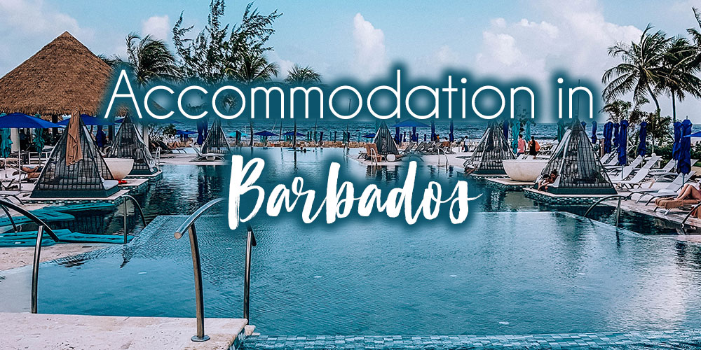 Barbados Accommodation: The Ultimate Guide