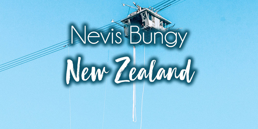 The Nevis Bungy Jump Experience in New Zealand