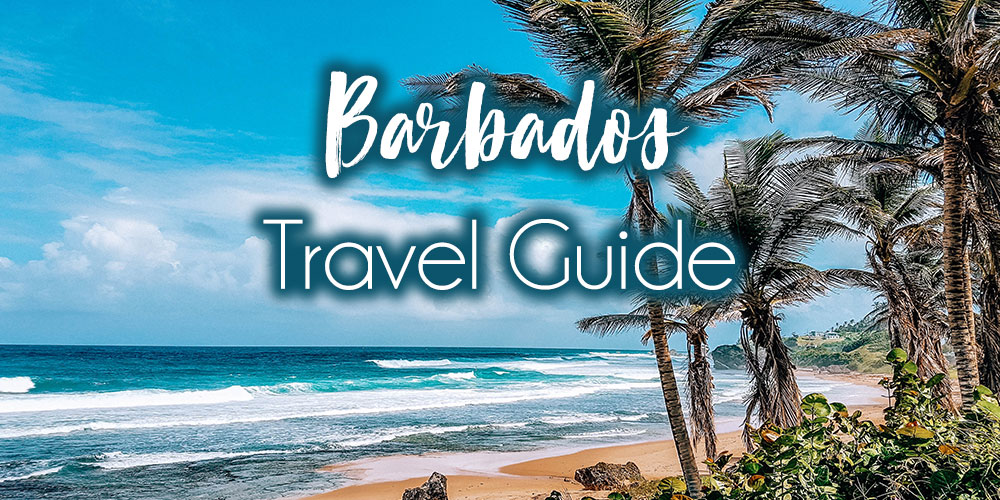 The Ultimate Barbados Travel Guide