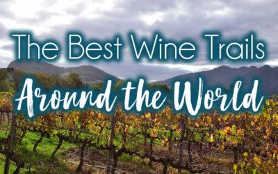 Wine Trails Around The World