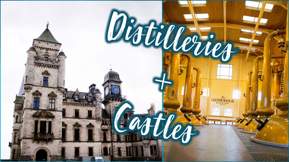 Distilleries and Castles in Scotland