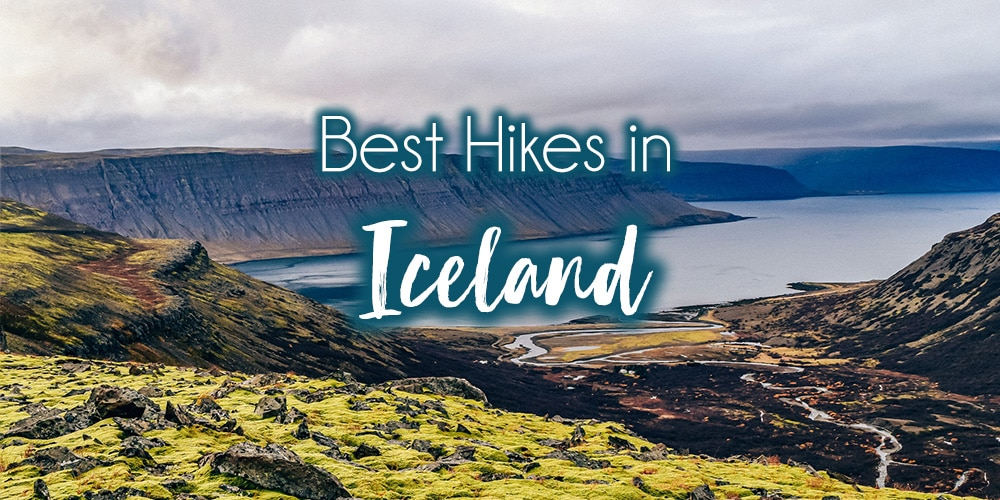 The Best and Most Beautiful Hikes in Iceland